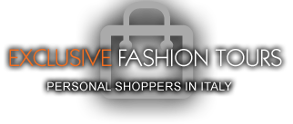 Exclusive Fashion Tours - Your personal shopper in Italy, Tuscany, Florence, Milan, Versilia